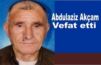 Abdulaziz Akçam Hayatını kaybetti