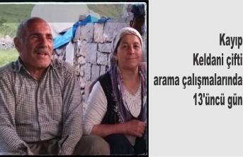 Kayıp Keldani çifti arama çalışmalarında 13'üncü gün