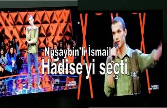 Nusaybin'li İsmail Hadise'yi seçti