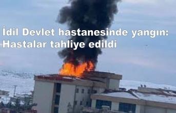İdil Devlet hastanesinde yangın: Hastalar tahliye edildi