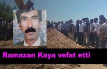Ramazan Kaya vefat etti