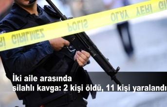 İki aile arasında silahlı kavga: 2 kişi öldü, 11 kişi yaralandı