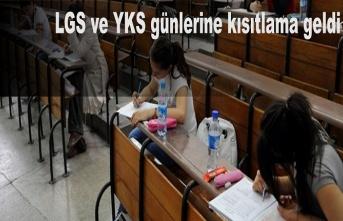 LGS ve YKS günlerine kısıtlama geldi