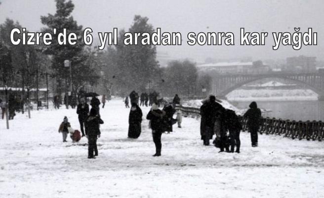 Cizre'de 6 yıl aradan sonra kar yağdı