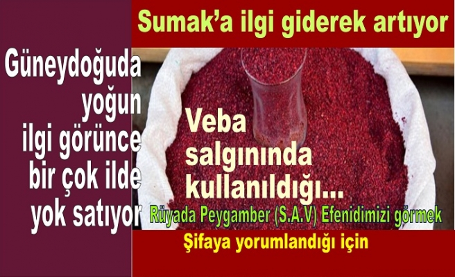 Sumak'a ilgi devam ediyor Güneydoğu Anadolu piyasasında tükendi