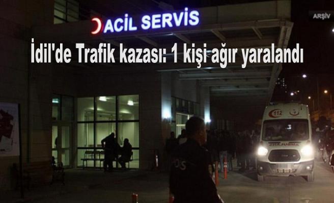 İdil'de Trafik kazası: 1 kişi ağır yaralandı