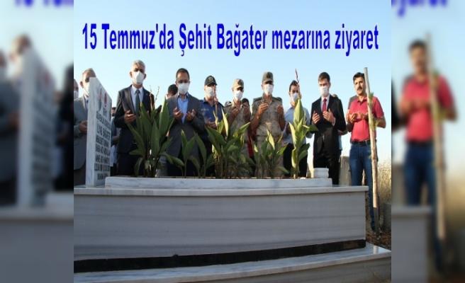 15 Temmuz'da Şehit Bağater mezarına ziyaret