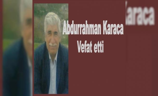 Abdurrahman Karaca vefat etti