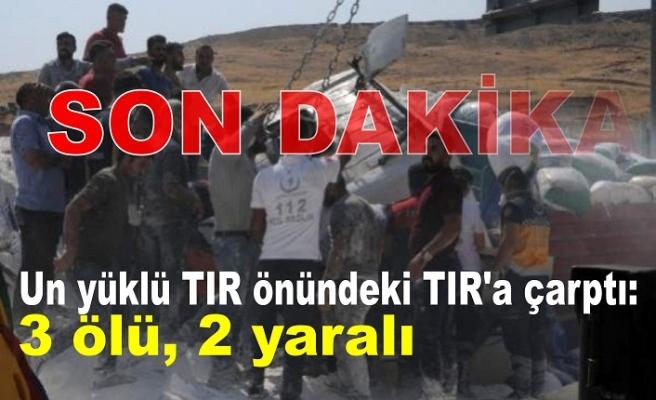 Un yüklü TIR önündeki TIR'a çarptı: 3 ölü, 2 yaralı