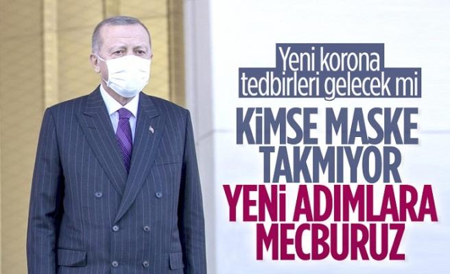 Erdoğan: Vatandaşlar dikkatli davranmıyor, yeni tedbirler alacağız