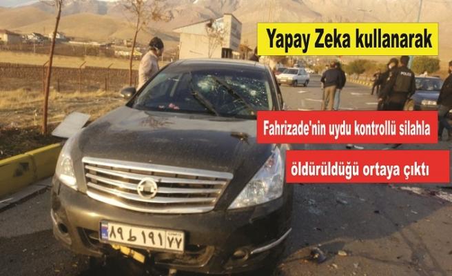 Fahrizade'nin uydu kontrollü silahla öldürüldüğü ortaya çıktı