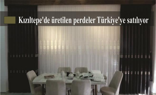Kızıltepe'de üretilen perdeler Türkiye'ye satılıyor