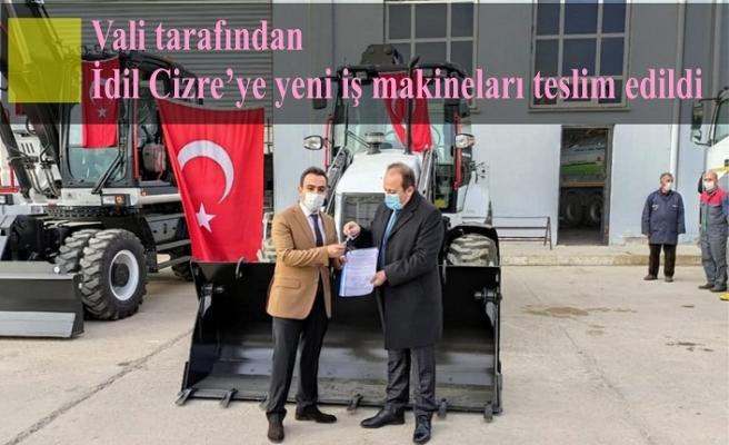 Vali tarafından  İdil Cizre'ye yeni iş makineleri teslim edildi