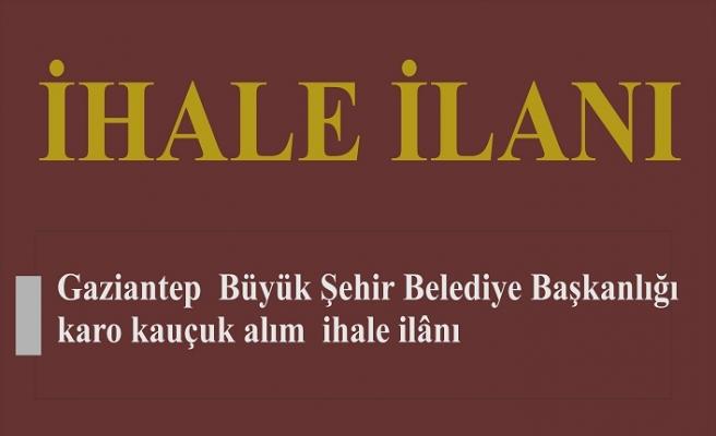 Gaziantep Büyük Şehir Belediye Başkanlığı ihale ilanı