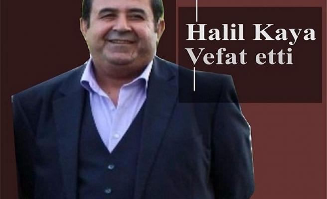 Halil Kaya vefat etti
