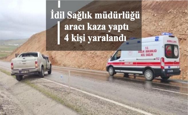 İdil Sağlık müdürlüğü aracı kaza yaptı 4 kişi yaralandı