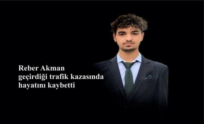 Reber Akman geçirdiği trafik kazasında hayatını kaybetti
