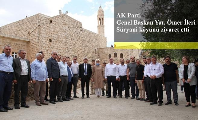 AK Parti Genel Başkan Yardımcısı Ömer İleri, Süryani köyünü ziyaret etti