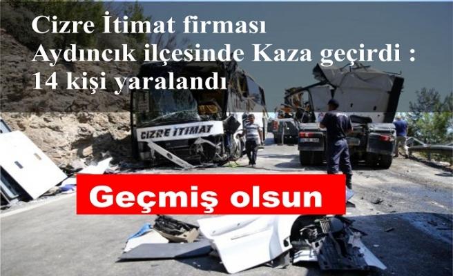 Cizre İtimat  Aydıncık ilçesinde Kaza geçirdi :14 kişi yaralandı