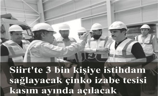 3 bin kişiye istihdam sağlayacak çinko izabe tesisi kasım ayında açılacak