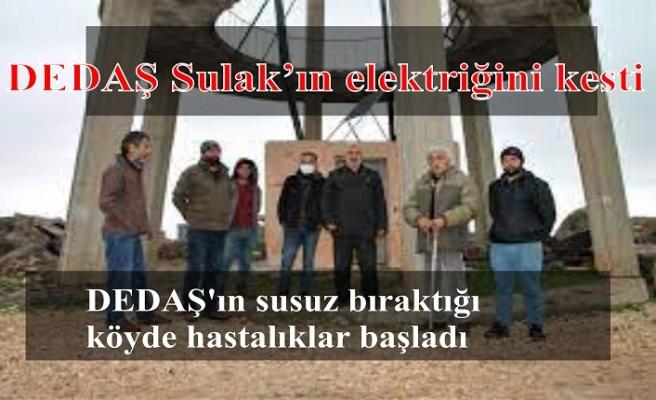 DEDAŞ Sulak köyünün elektriğini kesti  hayvanlar telef olmaya başladı