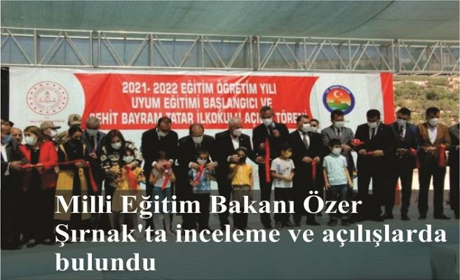 Milli Eğitim Bakanı Özer, Şırnak'ta incelemelerde bulundu