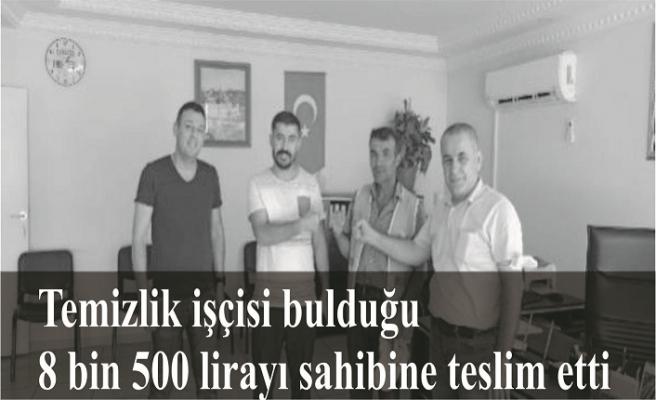 Temizlik işçisi bulduğu 8 bin 500 lirayı sahibine teslim etti