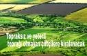 Topraksız ve yeterli toprağı olmayan çiftçilere...