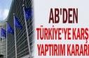 Avrupa Birliği Türkiye'ye ek yaptırımda kararını...