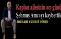 Şehmus Kaplan vefat etti