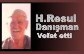 H.Resul Danışman vefat etti