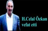 H.Celal Özkan vefat etti
