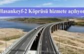 Hasankeyf-2 Köprüsü hizmete açılıyor