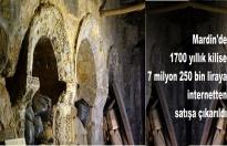 Mardin'de 1700 yıllık kilise 7 milyon 250 bin liraya internetten satışa çıkarıldı