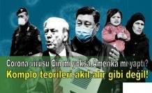 Corona virüsü Çin mi yoksa Amerika mı yaptı? Komplo teorileri akıl alır gibi değil!