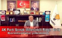AK Parti Şırnak Milletvekili Rizgin Birlik koronavirüse yakalandı