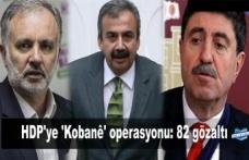 HDP'ye 'Kobanê' operasyonu: 82 gözaltı