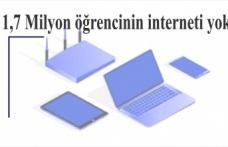 1,7 Milyon öğrencinin interneti yok