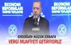 Erdoğan: Esnafa gelir vergisi muafiyeti getiriyoruz