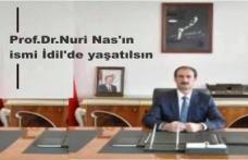 Prof.Dr.Nuri Nas'ın ismi İdil'de yaşatılsın