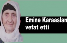Emine Karaaslan vefat etti