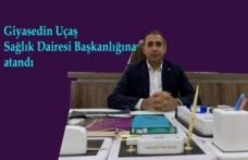 Uçaş Sağlık Bakanlığı Daire Başkanlığına atandı
