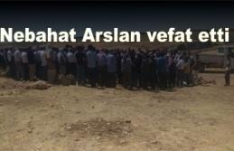 Nebahat Arslan vefat etti