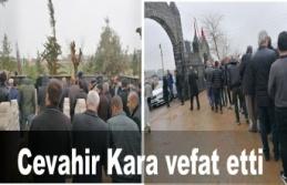Cevahir Kara vefat etti