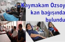Kaymakam Özsoy kan bağışında bulundu