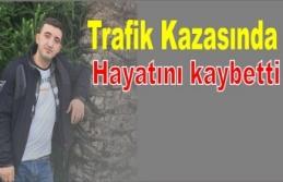 İdilili genç trafik kazasında hayatını kaybetti