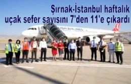 Şırnak-İstanbul haftalık uçak sefer sayısını 7'den 11'e çıkardı.