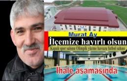 """Murat Ay""""İlçemize hayırlı olsun"""""""