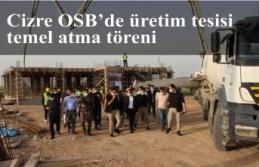 Cizre OSB'de üretim tesisi temel atma töreni