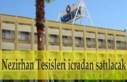 Nusaybin'deki Nezirhan Tesisleri icradan satılacak